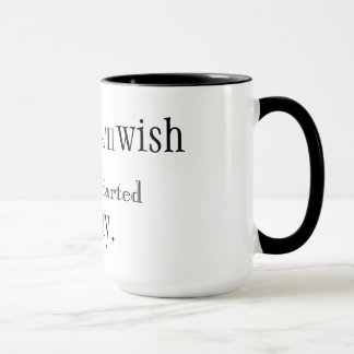 Next Year You'll Wish You Had Started Today Mug