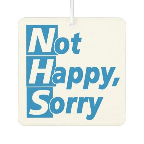 NHS - Not Happy, Sorry Air Freshener