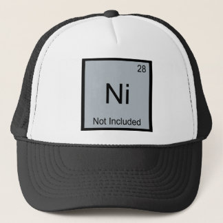 Ni - Not Included Funny Chemistry Element Symbol T Trucker Hat