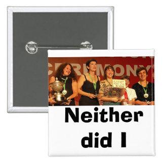 Ni unos ni otros hicieron I (el color) Pins