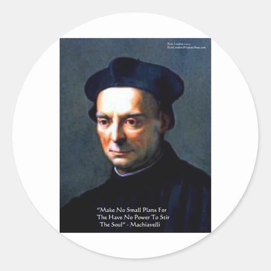 "Niccolo Machiavelli ""Power"" Wisdom Quote Gifts Classic Round Sticker"