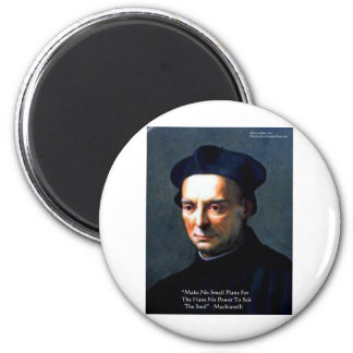 "Niccolo Machiavelli ""Power"" Wisdom Quote Gifts Magnet"