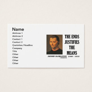 Niccolo Machiavelli The Ends Justifies The Means Business Card