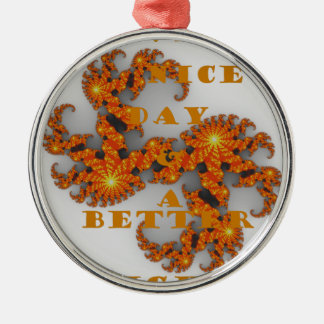 Nice Day and a Better Night Round Metal Christmas Ornament