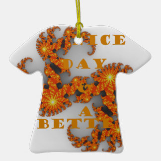 Nice Day and a Better Night Double-Sided T-Shirt Ceramic Christmas Ornament