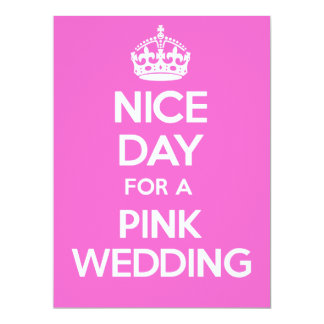NICE DAY for a PINK WEDDING Card