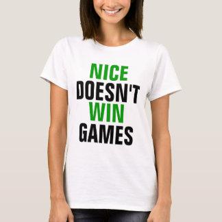 Nice doesn't win games T-Shirt
