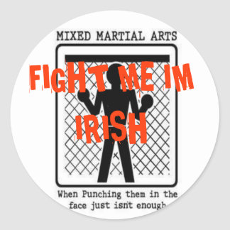 nice, FIGHT ME IM IRISH Classic Round Sticker