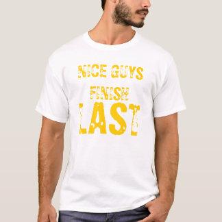 NICE GUYS FINISH, LAST T-Shirt