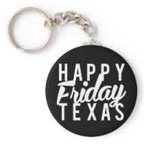 Nice Happy Friday Texas Print Keychain