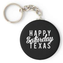 Nice Happy Saturday Texas Print Keychain