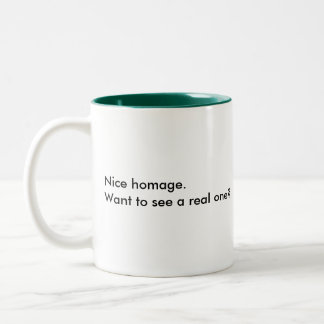 Nice homage. Want to see a real one? Two-Tone Coffee Mug