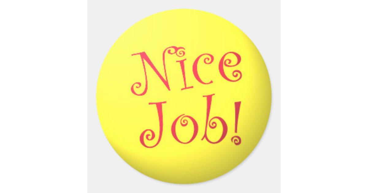 Nice Job! stickers | Zazzle.com