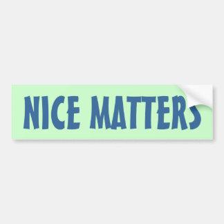 NICE MATTERS CAR BUMPER STICKER