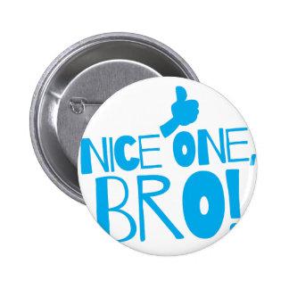 Nice one Bro! Kiwi New Zealand funny Pinback Button