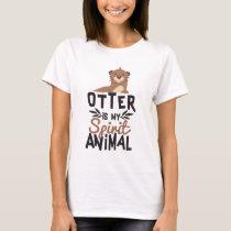 Nice Otter Is My Spirit Animal Print T-Shirt