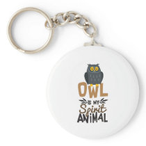 Nice Owl Is My Spirit Animal Print Keychain