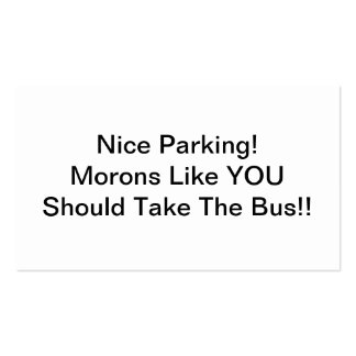 Nice Parking Morons Like You Should Take The Bus Double-Sided Standard Business Cards (Pack Of 100)