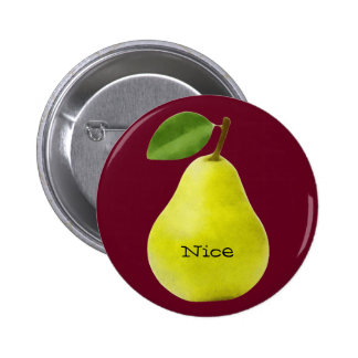 Nice Pear - Funny Pinback Button