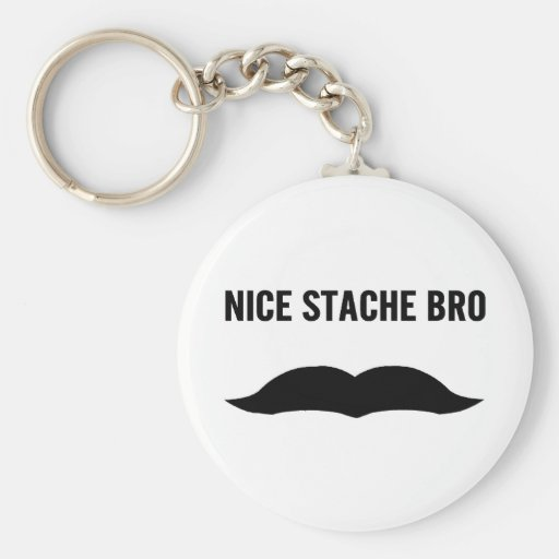 Nice Stache Bro Key Chains