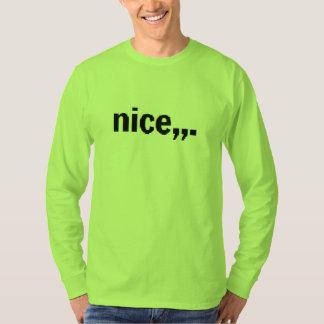 nice,.. T-Shirt