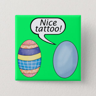 Nice Tattoo Easter Eggs Pinback Button
