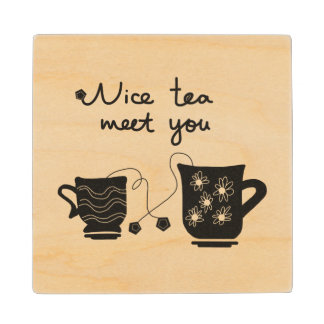 Nice tea meet you wooden coaster