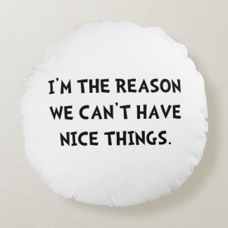 Nice Things Round Pillow