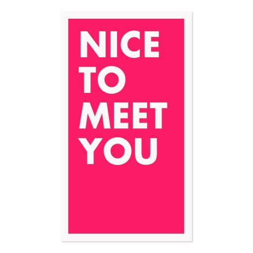 Nice To Meet You Business Card Zazzle