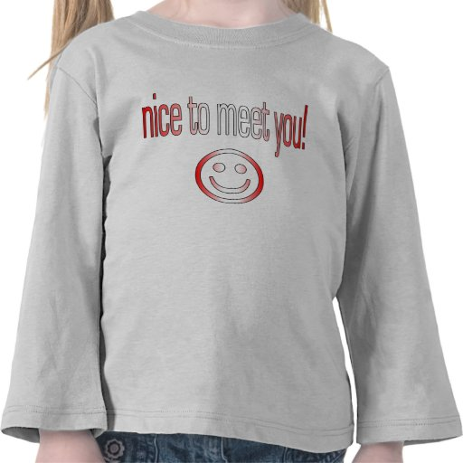 Nice to Meet You! Canada Flag Colors Tshirts