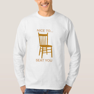 Nice to Seat You T-Shirt