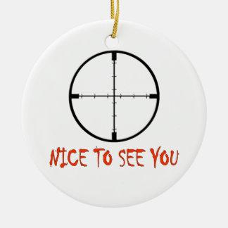 NICE TO SEE YOU CHRISTMAS ORNAMENTS