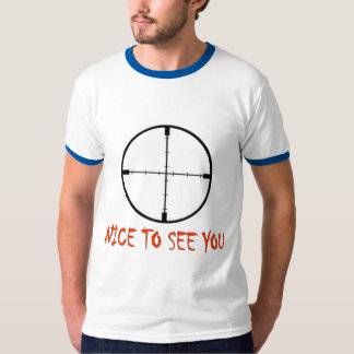 NICE TO SEE YOU T-Shirt