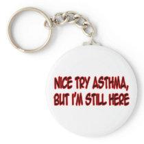 Nice Try Asthma... Keychain