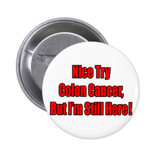 Nice Try Colon Cancer.. Button