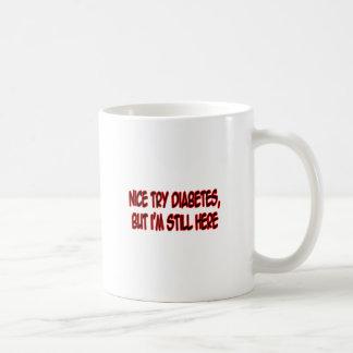 Nice Try Diabetes... Coffee Mug