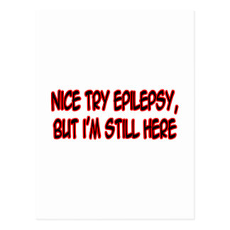 Nice Try Epilepsy... Postcard