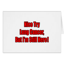 Nice Try Lung Cancer...