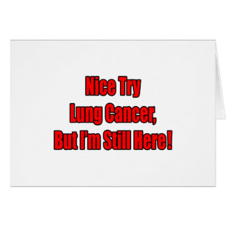 Nice Try Lung Cancer... Card