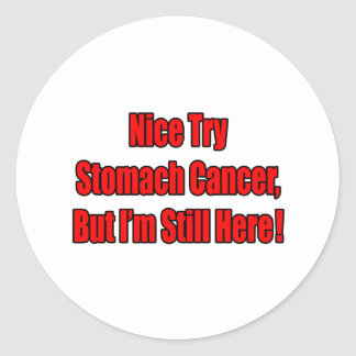 Nice Try Stomach Cancer.. Classic Round Sticker
