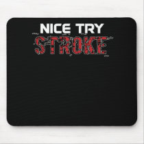 Nice Try Stroke Mouse Pad