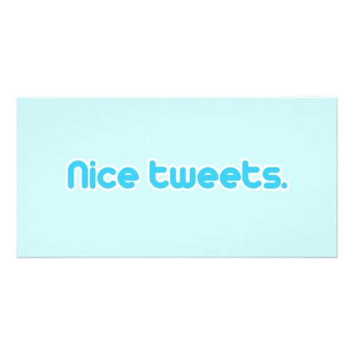 Nice tweets personalized photo card