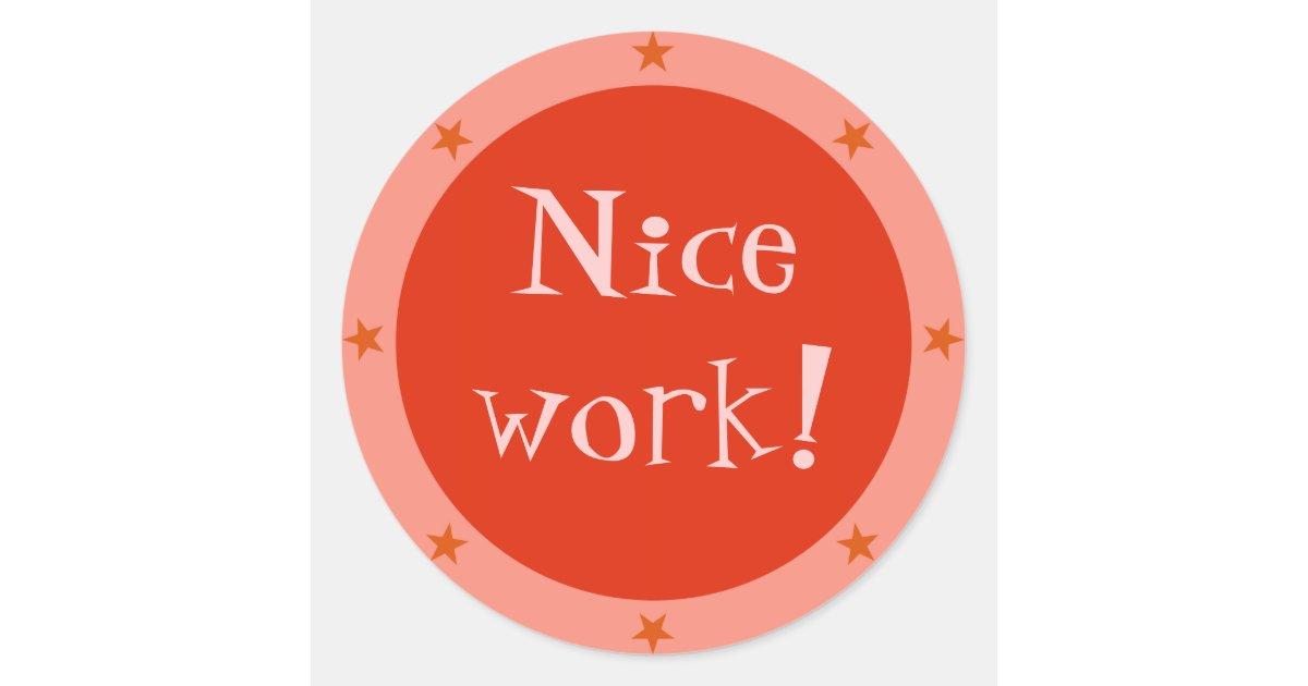 Nice Work Teacher Sticker Series Zazzle Com