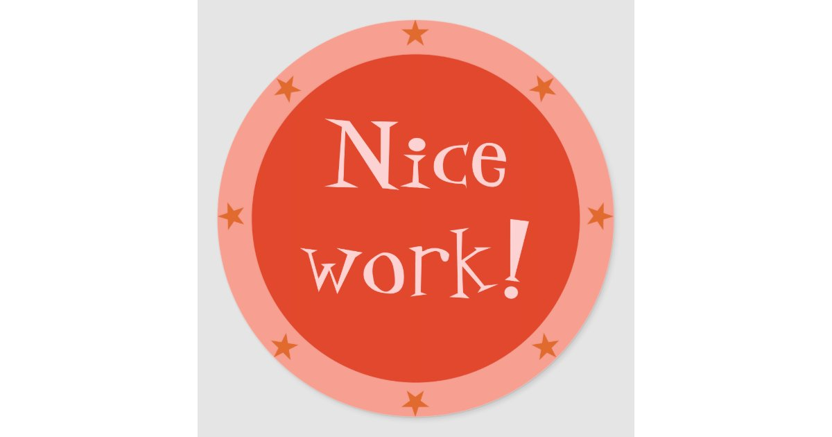 Nice Work - Teacher Sticker Series | Zazzle.com
