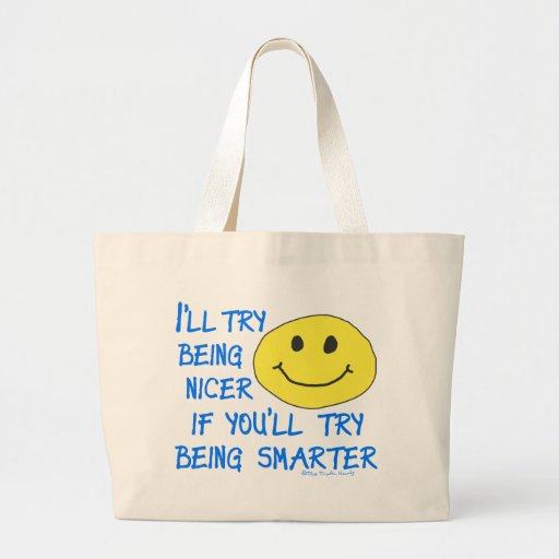 Nicer Smarter Jumbo Tote Bag