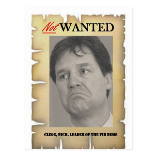 NICK CLEGG NOT WANTED POSTCARD