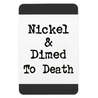 Nickel and Dimed Snappy Slogan Flexi Magnet Rectangular Magnets