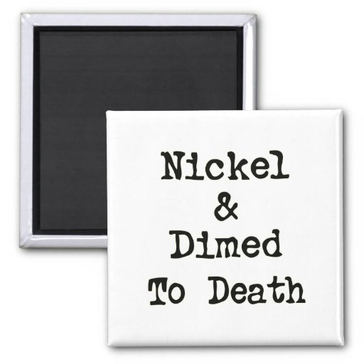 nickel and dimed summary Free essay: nickel & dimed on (not) getting by in america the book nickel and dimed on (not) getting by in america, written by barbara ehrenreich is a.