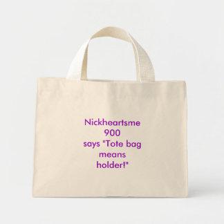 """Nickheartsme900says """"Tote bag means holder!"""""""