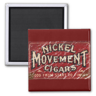 Nickle Movement Cigar 1900 - distressed Magnet
